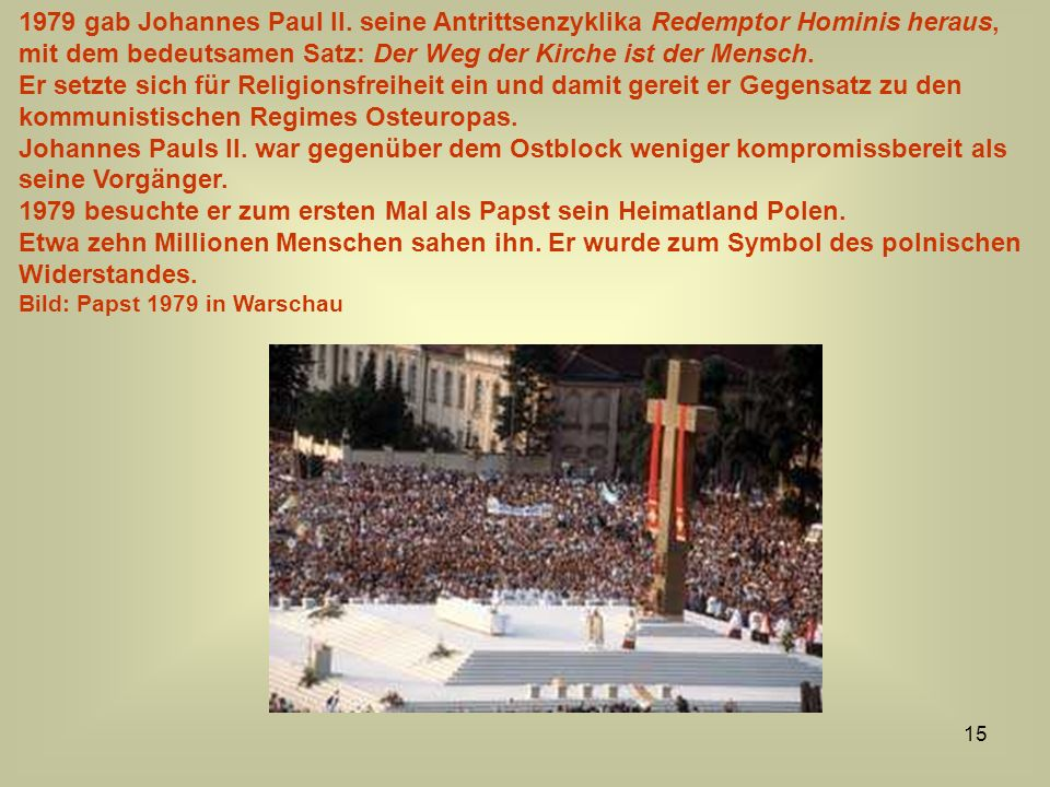 1979 besuchte er zum ersten Mal als Papst sein Heimatland Polen.