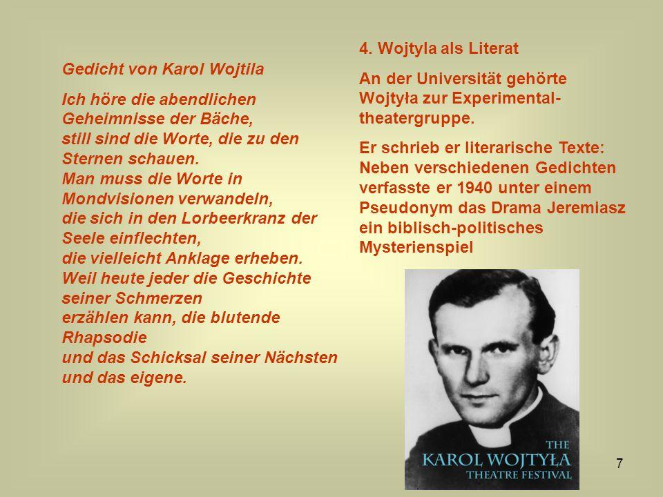 4. Wojtyla als Literat An der Universität gehörte Wojtyła zur Experimental-theatergruppe.