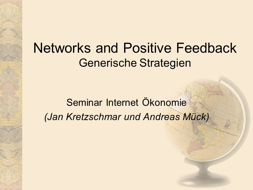 Networks and Positive Feedback Generische Strategien