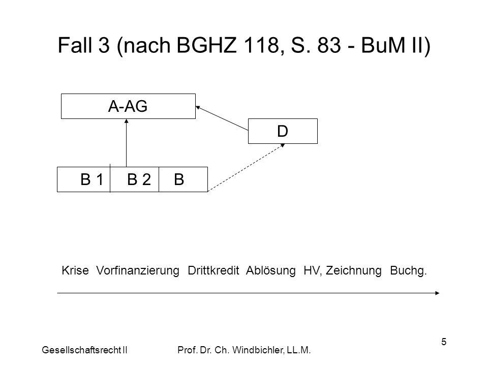 Fall 3 (nach BGHZ 118, S. 83 - BuM II)