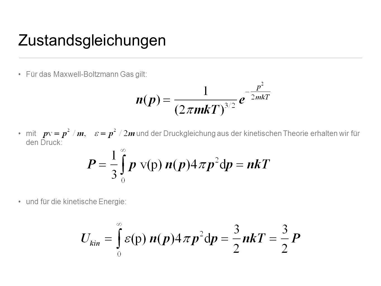Zustandsgleichungen Für das Maxwell-Boltzmann Gas gilt: