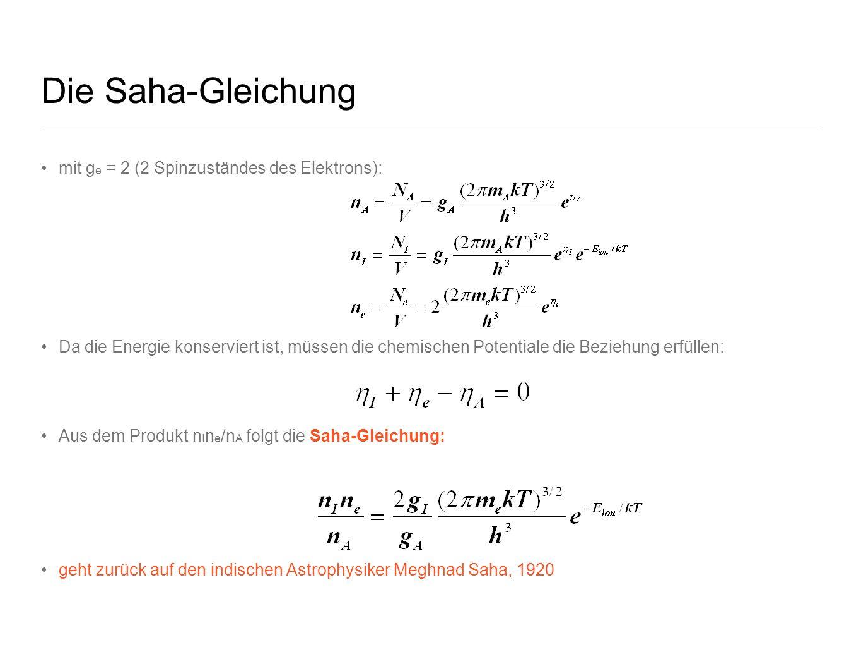 Die Saha-Gleichung mit ge = 2 (2 Spinzuständes des Elektrons):
