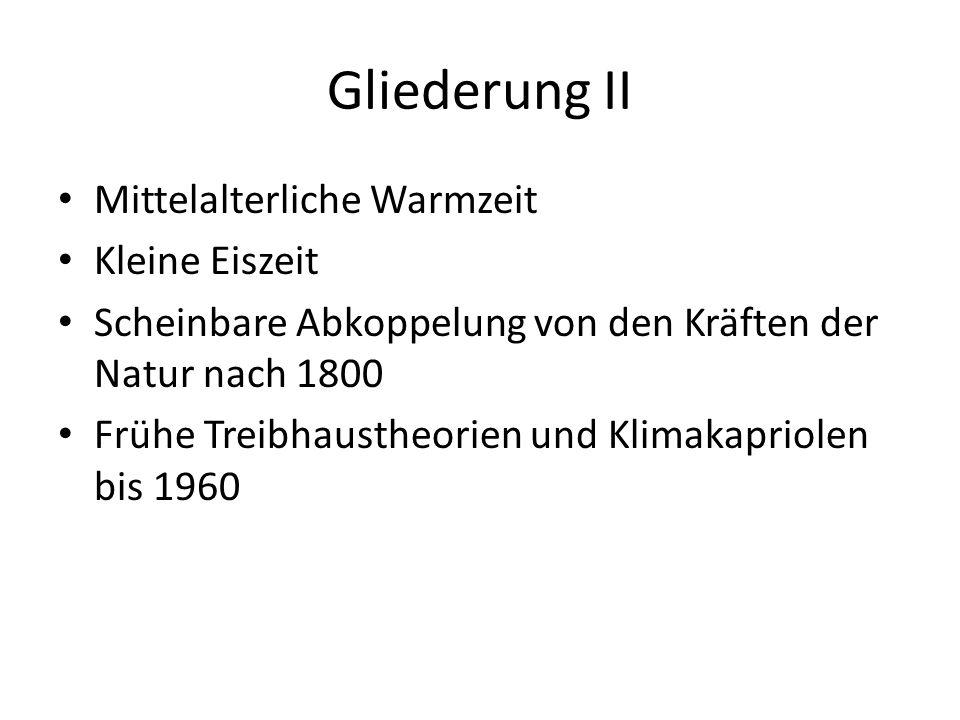 Gliederung II Mittelalterliche Warmzeit Kleine Eiszeit