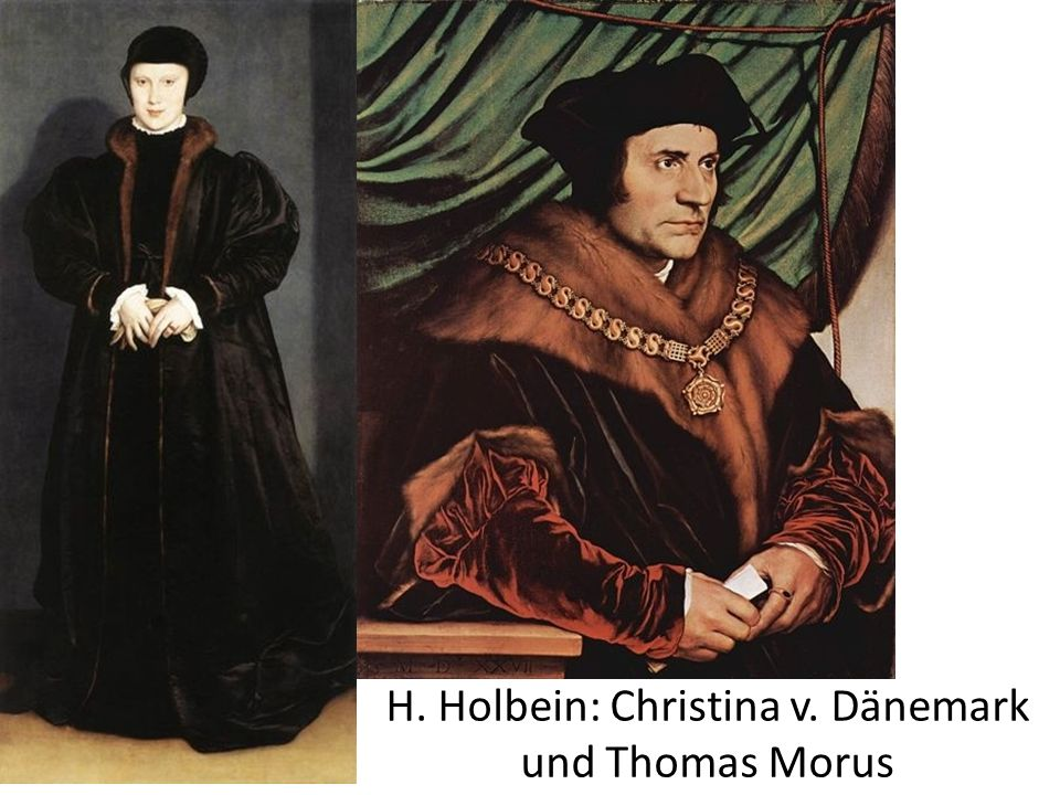 H. Holbein: Christina v. Dänemark und Thomas Morus