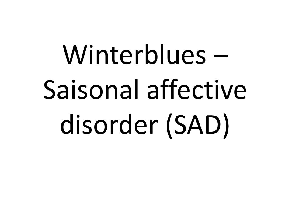 Winterblues – Saisonal affective disorder (SAD)