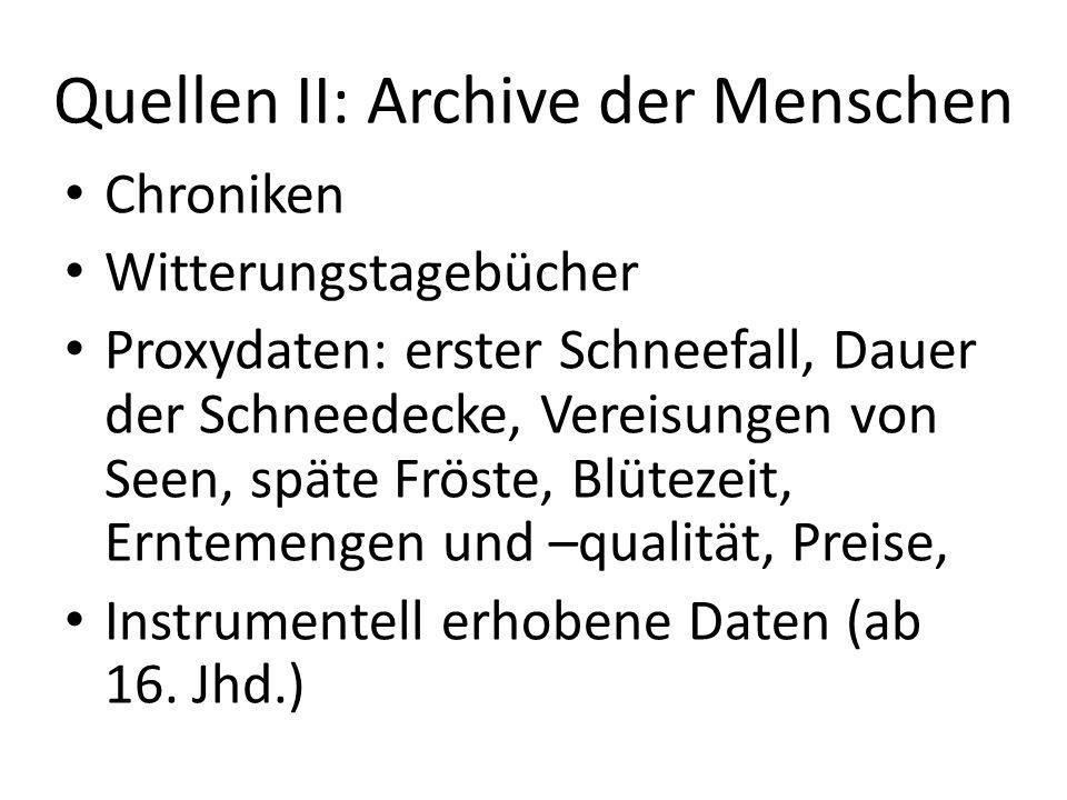 Quellen II: Archive der Menschen