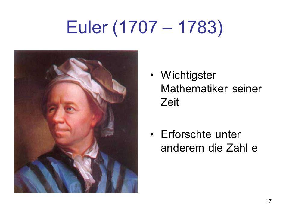 Euler (1707 – 1783) Wichtigster Mathematiker seiner Zeit