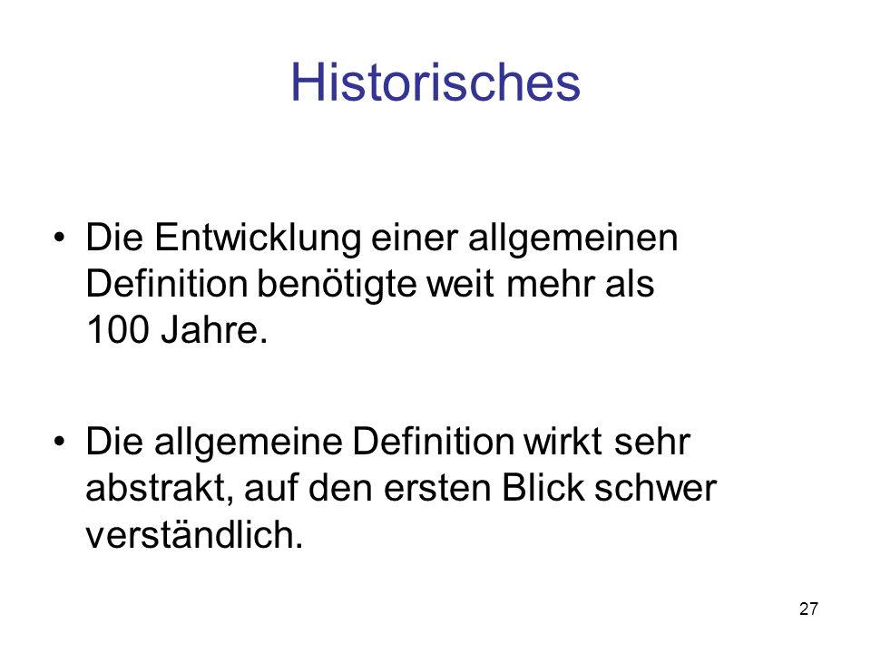 Historisches Die Entwicklung einer allgemeinen Definition benötigte weit mehr als 100 Jahre.