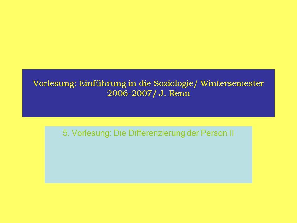 5. Vorlesung: Die Differenzierung der Person II