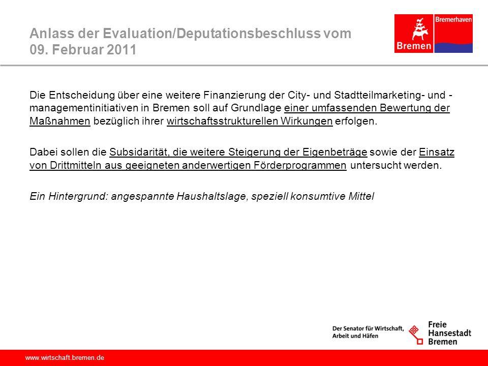 Anlass der Evaluation/Deputationsbeschluss vom 09. Februar 2011