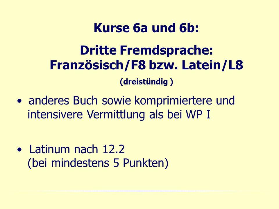 Dritte Fremdsprache: Französisch/F8 bzw. Latein/L8