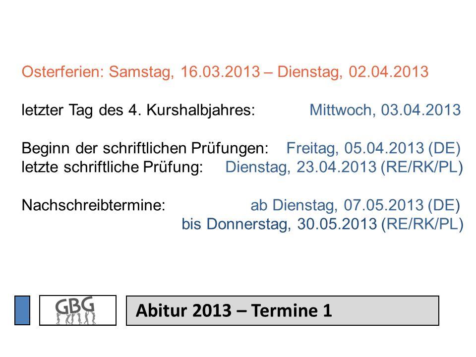 Osterferien: Samstag, 16.03.2013 – Dienstag, 02.04.2013