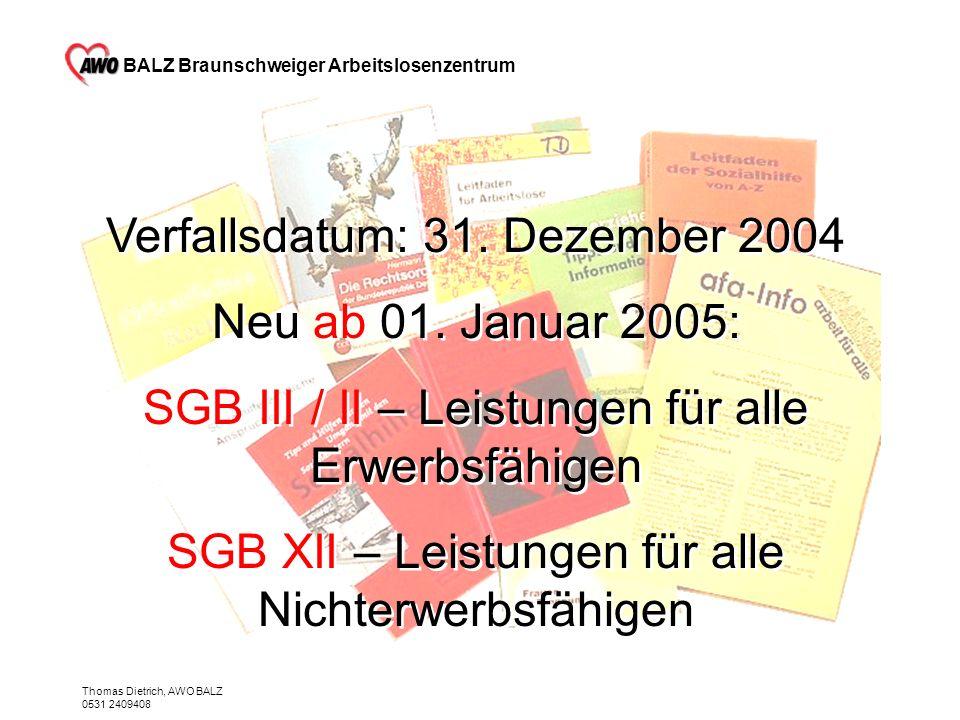 Verfallsdatum: 31. Dezember 2004 Neu ab 01. Januar 2005: