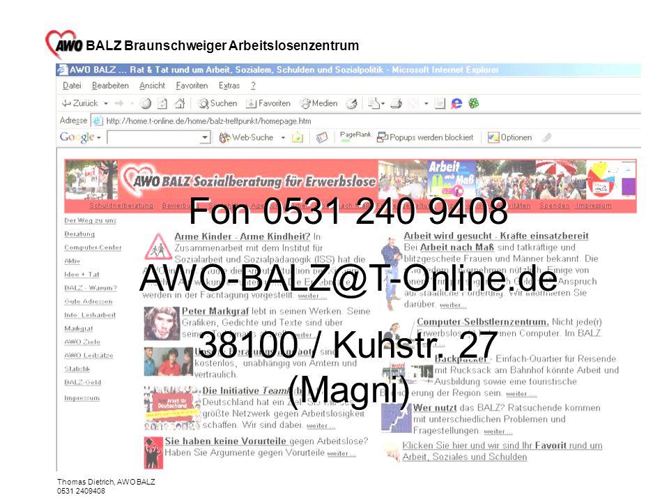 Fon 0531 240 9408 AWO-BALZ@T-Online.de 38100 / Kuhstr. 27 (Magni)