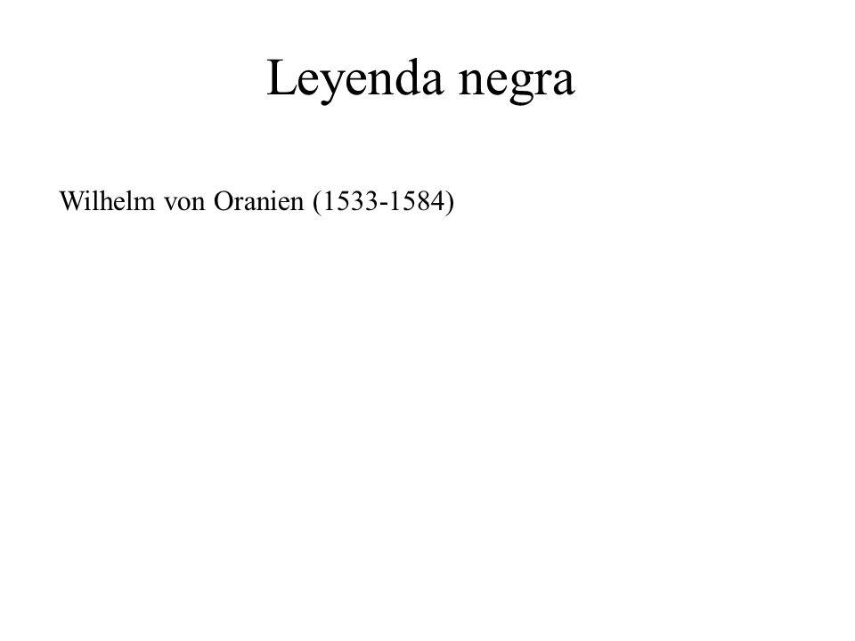 Leyenda negra Wilhelm von Oranien (1533-1584)
