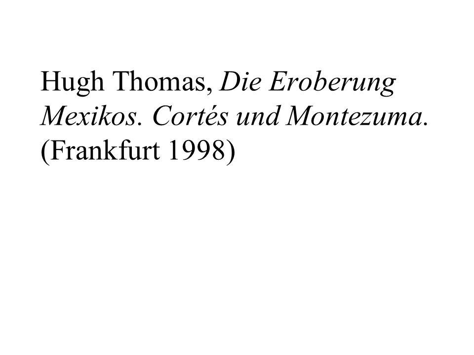 Hugh Thomas, Die Eroberung Mexikos. Cortés und Montezuma