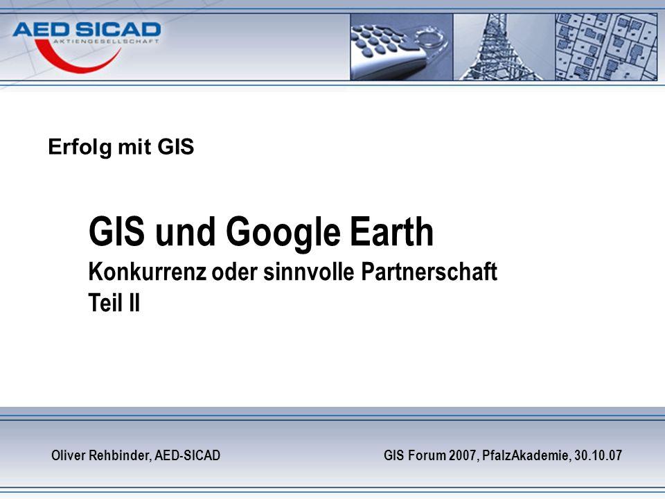GIS und Google Earth Konkurrenz oder sinnvolle Partnerschaft Teil II