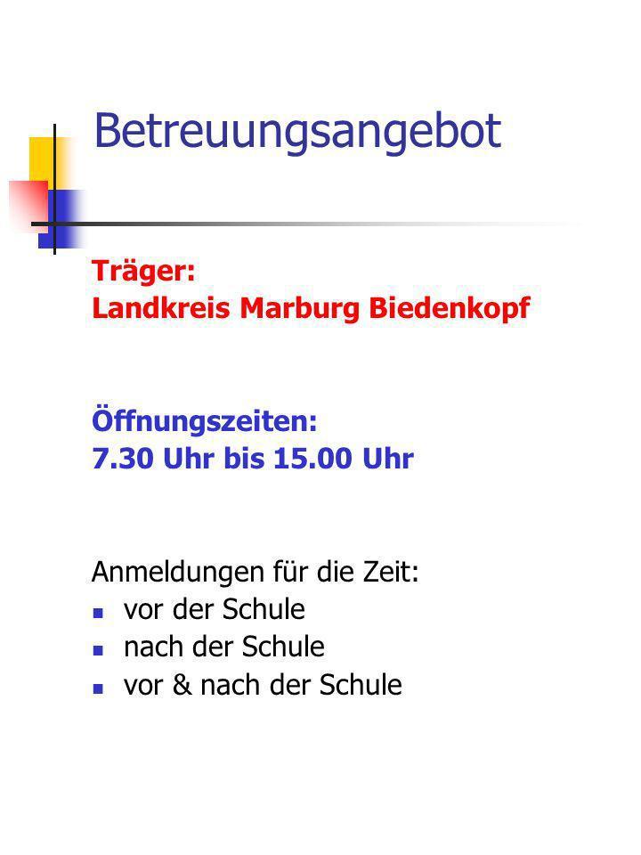 Betreuungsangebot Träger: Landkreis Marburg Biedenkopf Öffnungszeiten:
