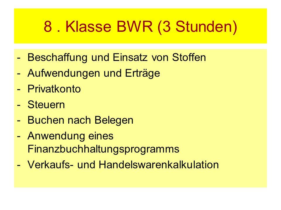 8 . Klasse BWR (3 Stunden) Beschaffung und Einsatz von Stoffen