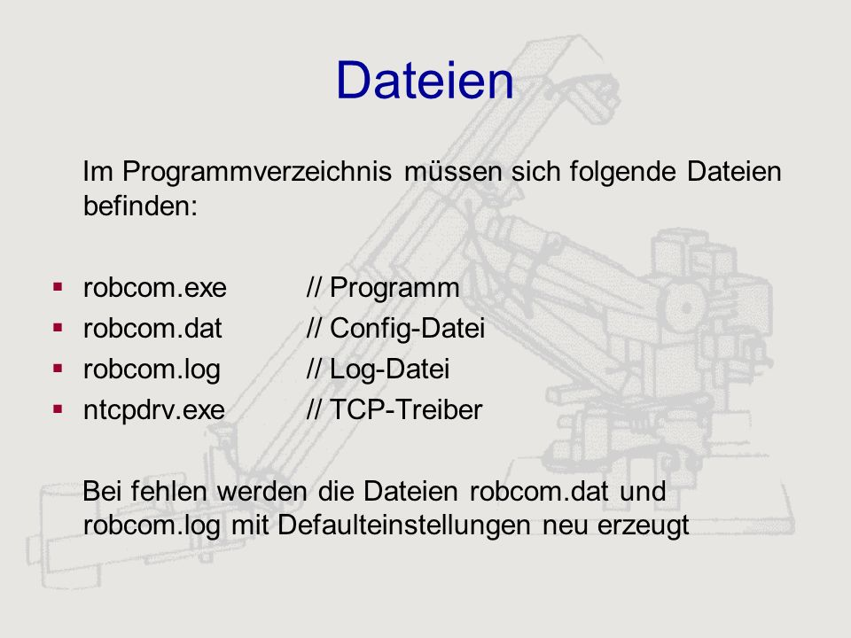 Dateien Im Programmverzeichnis müssen sich folgende Dateien befinden: