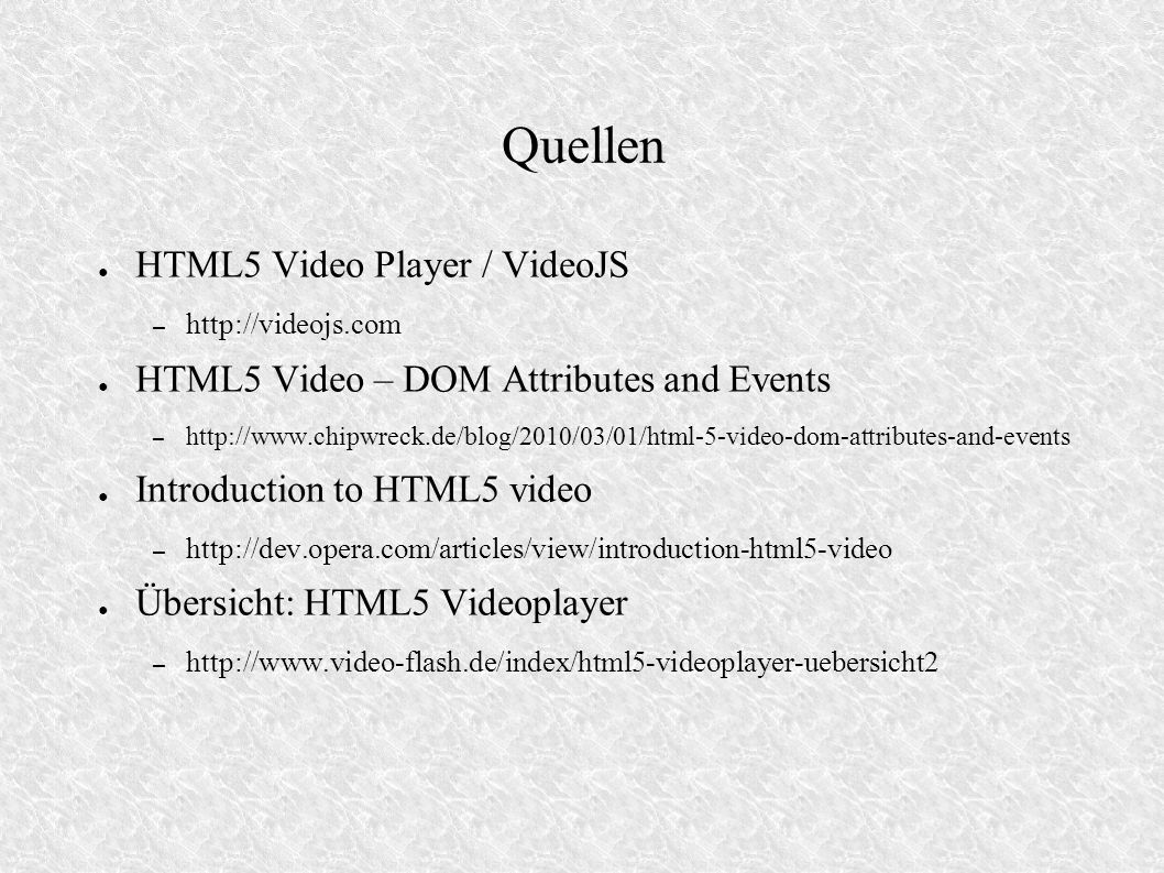 Quellen HTML5 Video Player / VideoJS