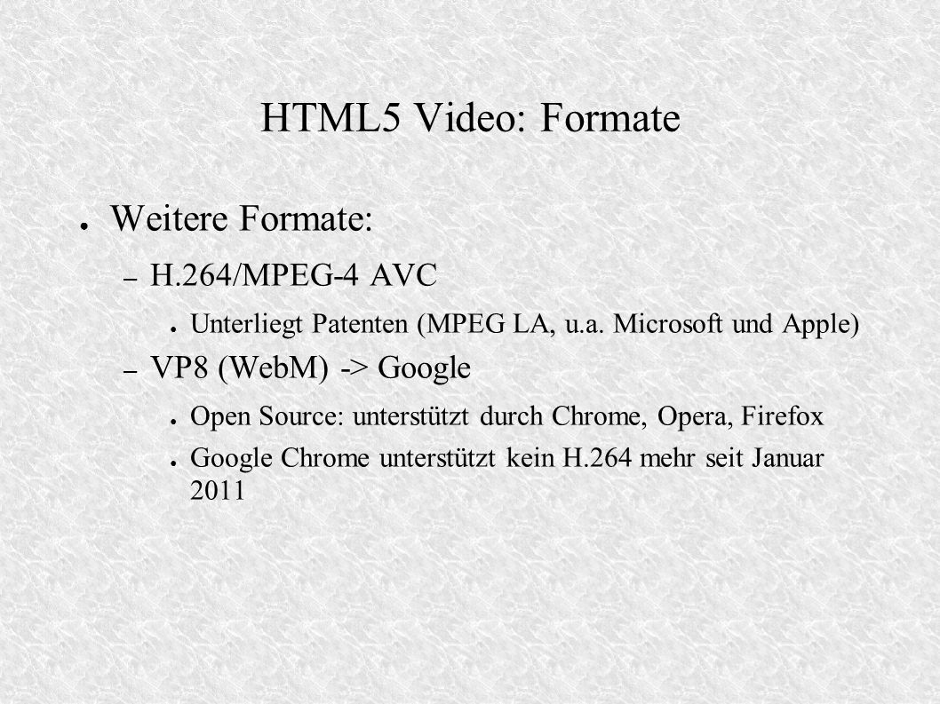 HTML5 Video: Formate Weitere Formate: H.264/MPEG-4 AVC