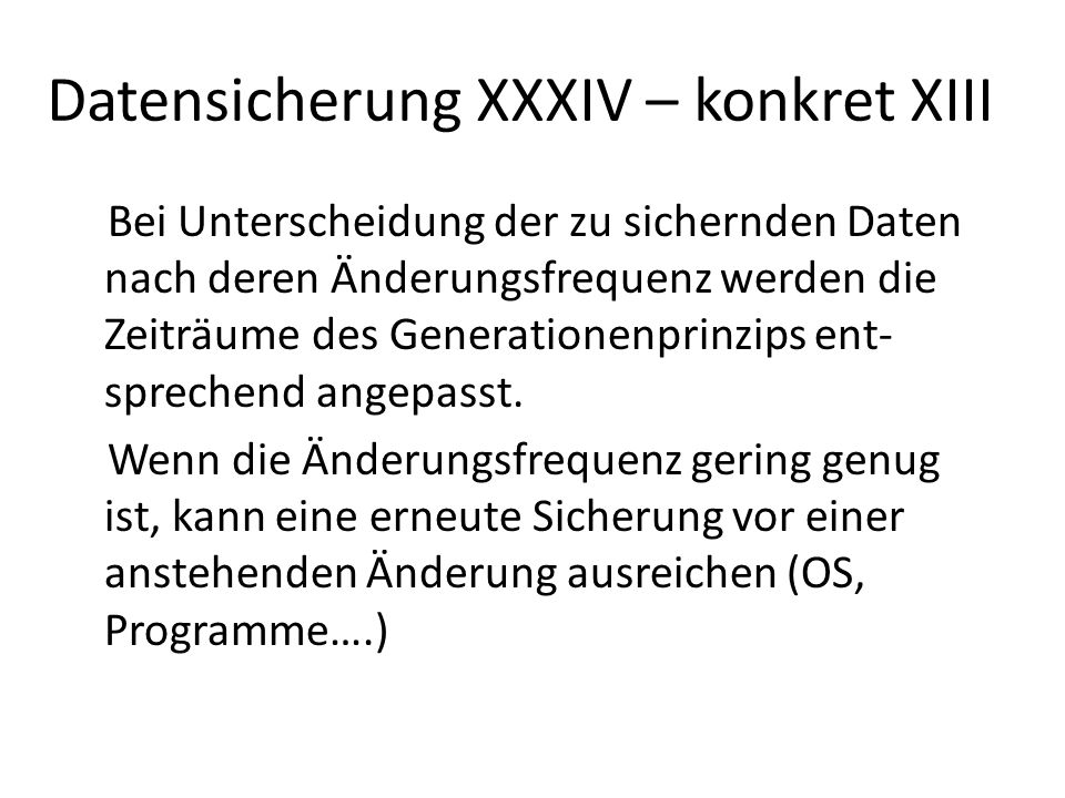 Datensicherung XXXIV – konkret XIII