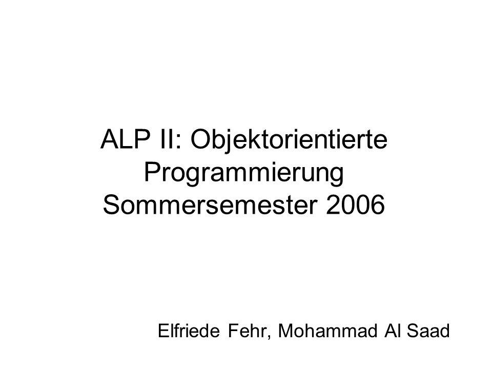 ALP II: Objektorientierte Programmierung Sommersemester 2006