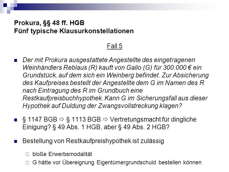 Prokura, §§ 48 ff. HGB Fünf typische Klausurkonstellationen