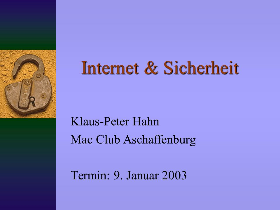 Klaus-Peter Hahn Mac Club Aschaffenburg Termin: 9. Januar 2003