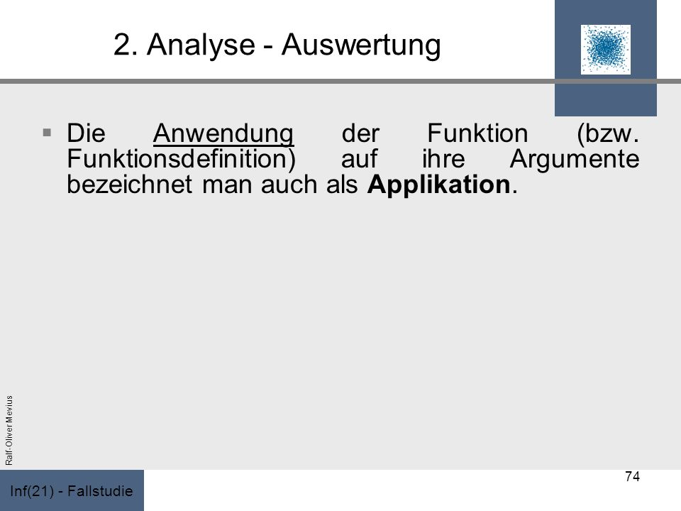 2. Analyse - Auswertung Die Anwendung der Funktion (bzw.