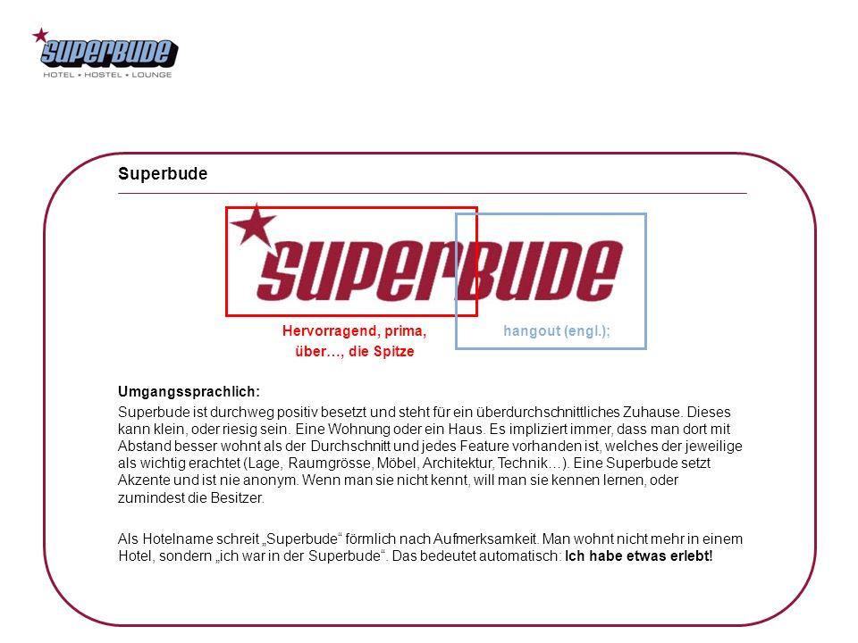 Superbude Hervorragend, prima, über…, die Spitze hangout (engl.);