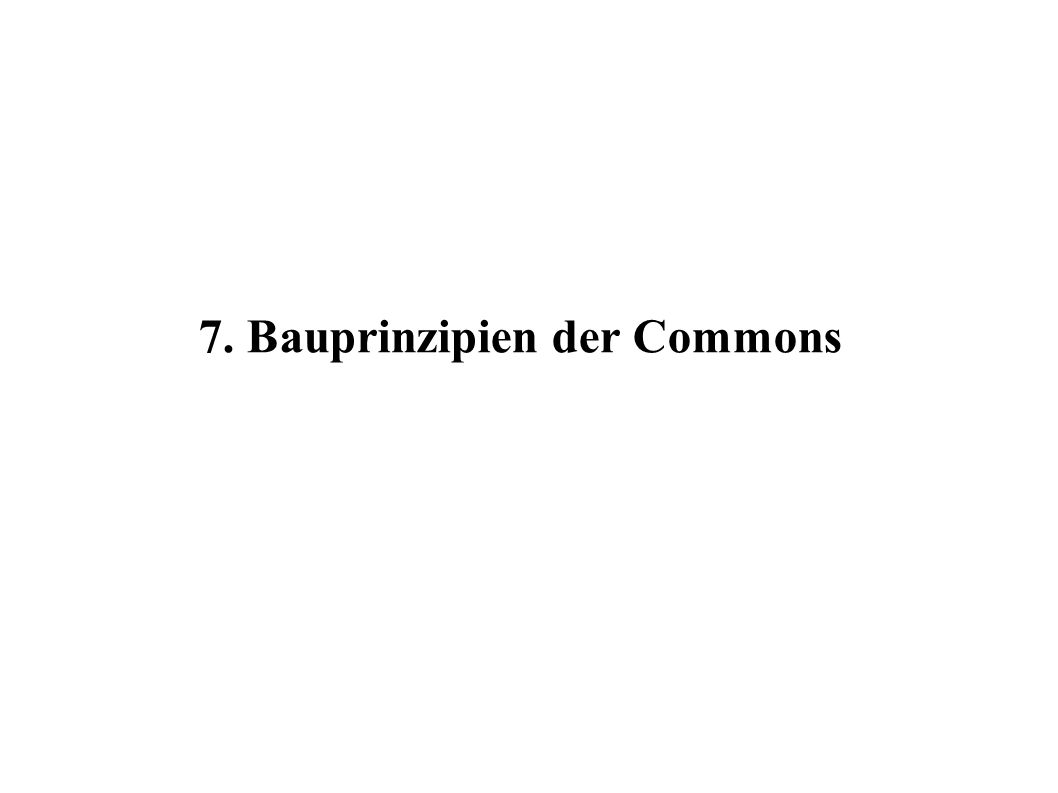 7. Bauprinzipien der Commons