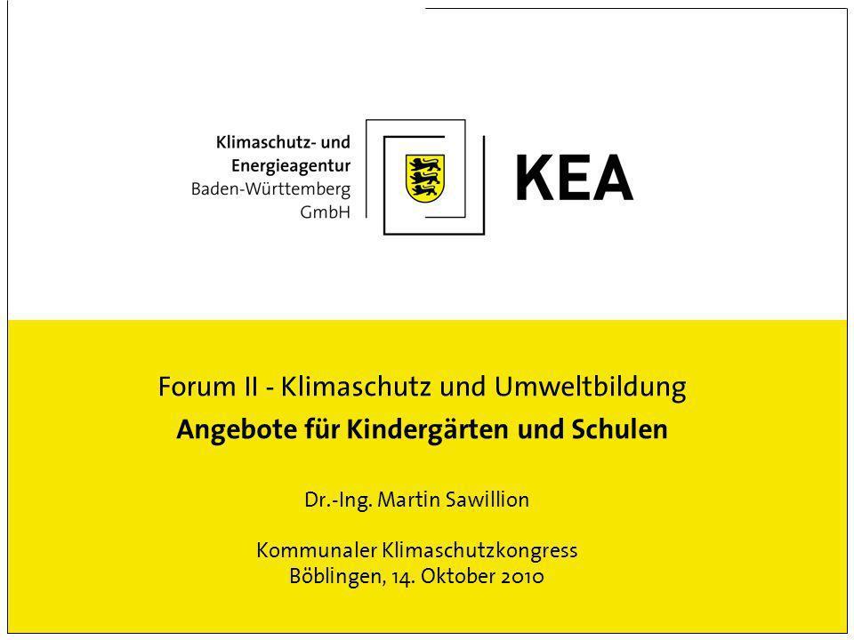 Forum II - Klimaschutz und Umweltbildung Angebote für Kindergärten und Schulen