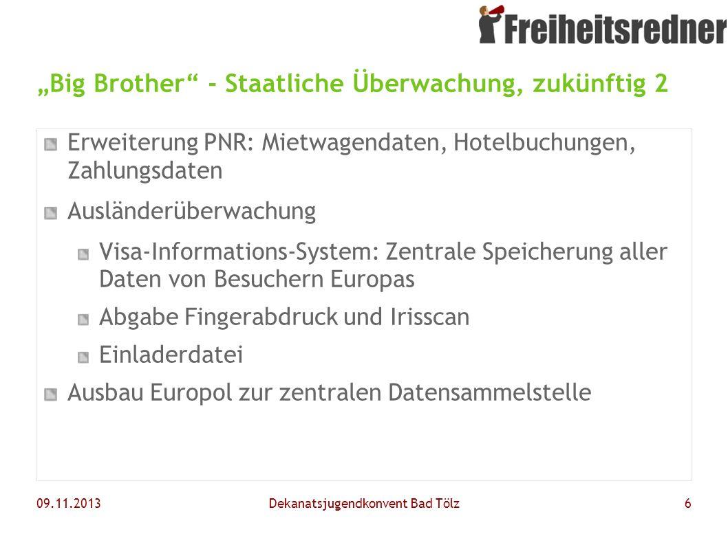 """""""Big Brother - Staatliche Überwachung, zukünftig 2"""
