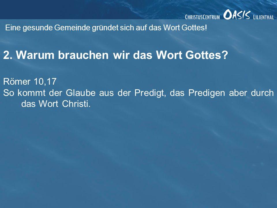 2. Warum brauchen wir das Wort Gottes
