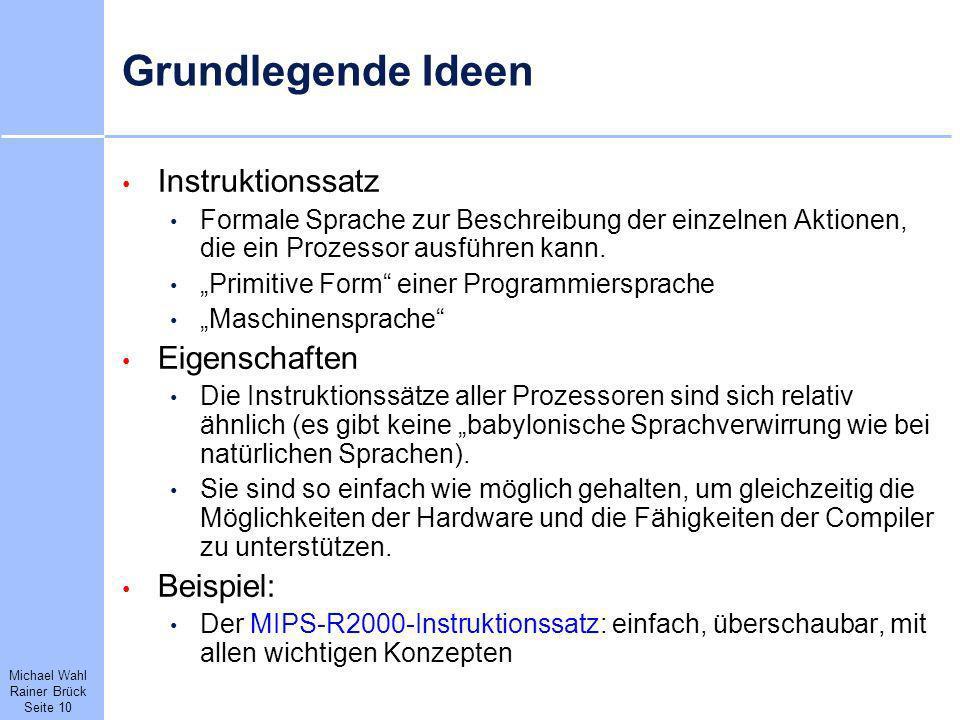 Grundlegende Ideen Instruktionssatz Eigenschaften Beispiel: