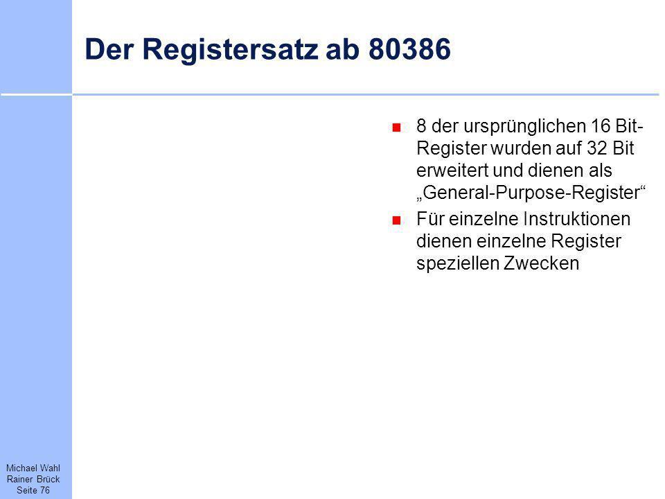"""Der Registersatz ab 80386 8 der ursprünglichen 16 Bit-Register wurden auf 32 Bit erweitert und dienen als """"General-Purpose-Register"""