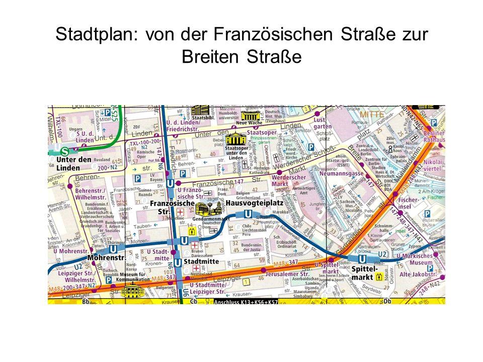 Stadtplan: von der Französischen Straße zur Breiten Straße