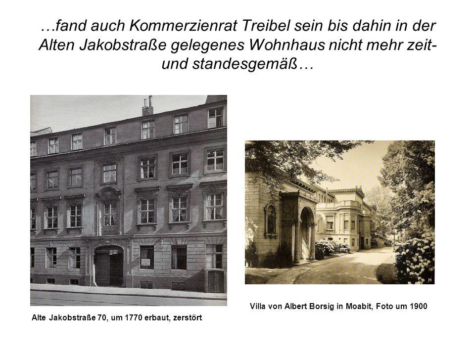 …fand auch Kommerzienrat Treibel sein bis dahin in der Alten Jakobstraße gelegenes Wohnhaus nicht mehr zeit- und standesgemäß…
