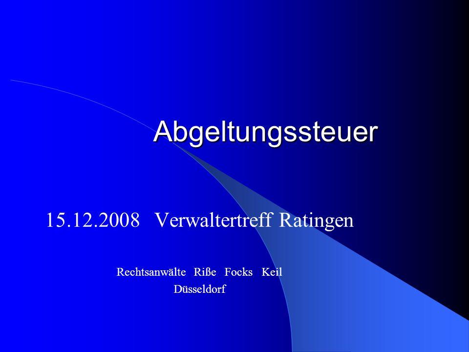Abgeltungssteuer 15.12.2008 Verwaltertreff Ratingen