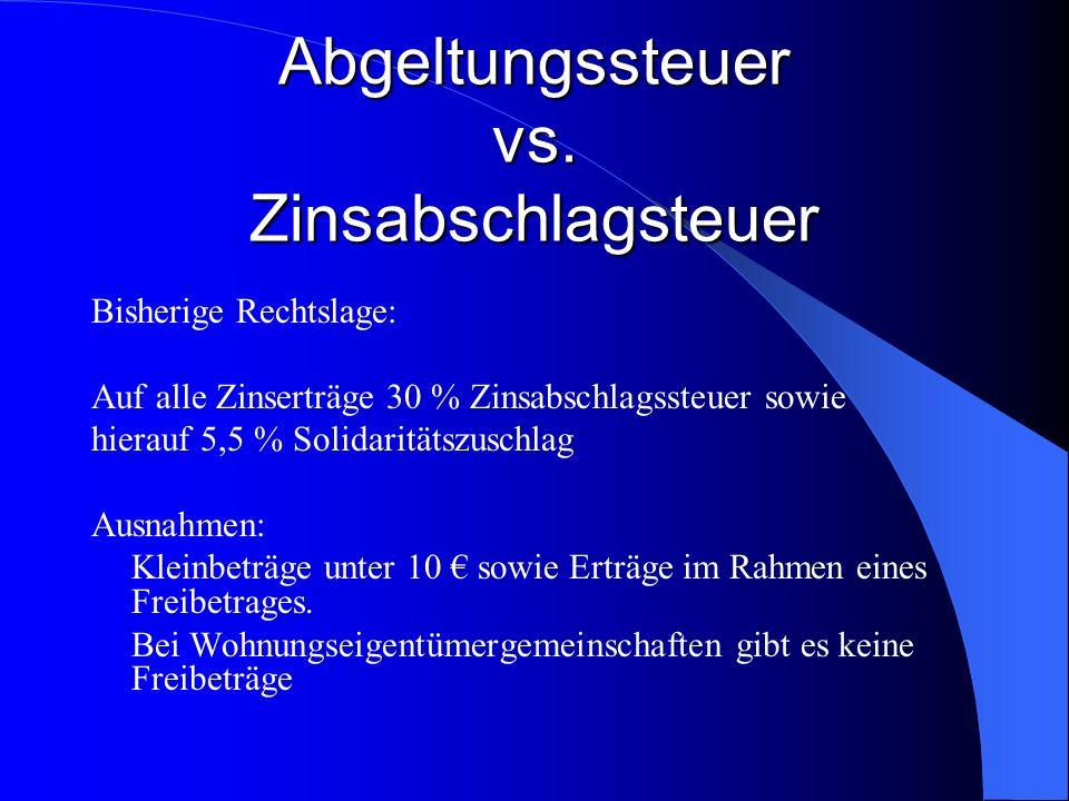 Abgeltungssteuer vs. Zinsabschlagsteuer