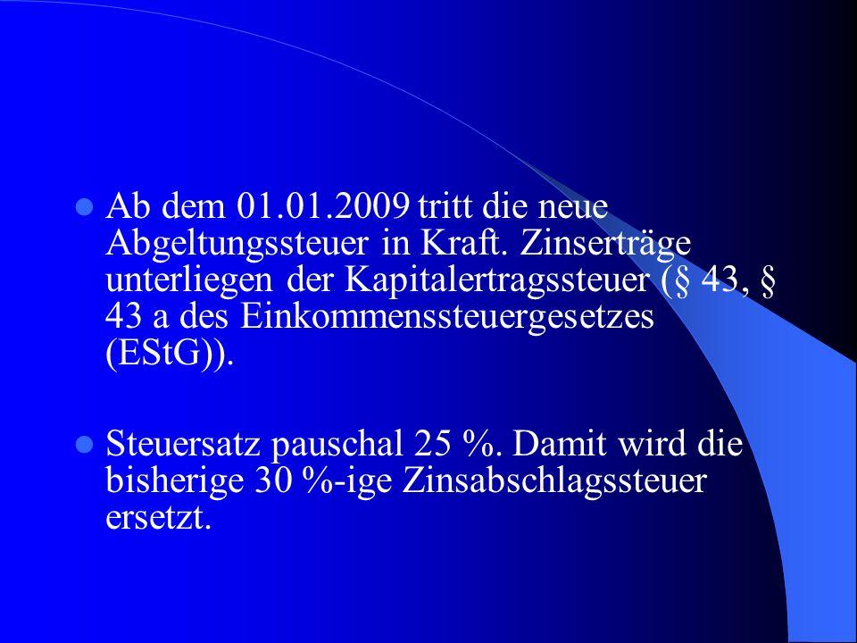 Ab dem 01. 01. 2009 tritt die neue Abgeltungssteuer in Kraft