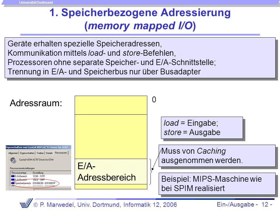 1. Speicherbezogene Adressierung (memory mapped I/O)