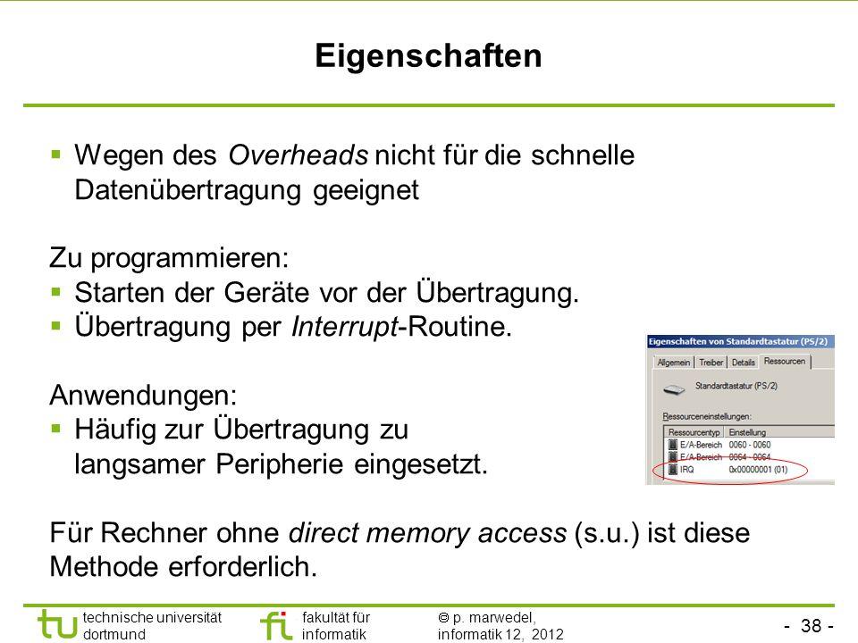 Eigenschaften Wegen des Overheads nicht für die schnelle Datenübertragung geeignet. Zu programmieren: