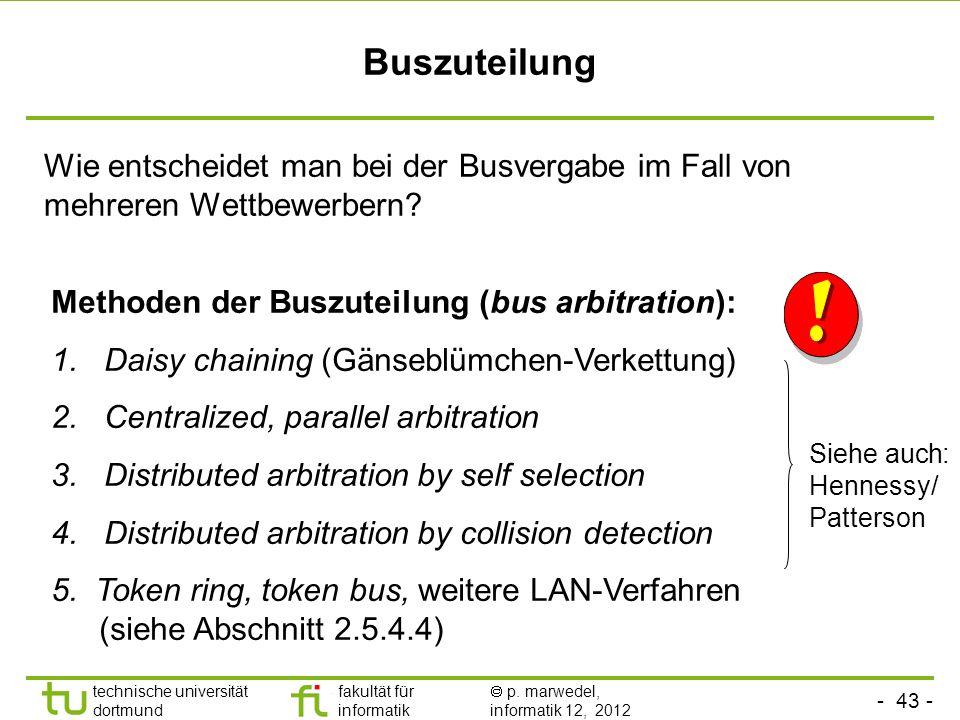 Buszuteilung Wie entscheidet man bei der Busvergabe im Fall von mehreren Wettbewerbern Methoden der Buszuteilung (bus arbitration):
