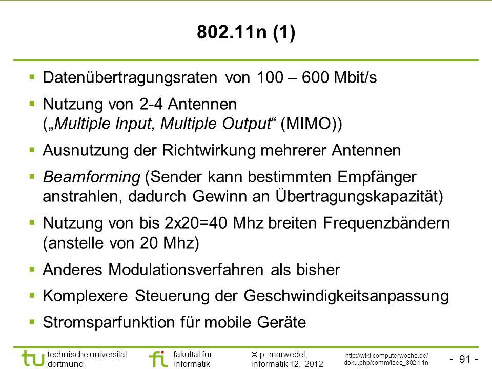 802.11n (1) Datenübertragungsraten von 100 – 600 Mbit/s