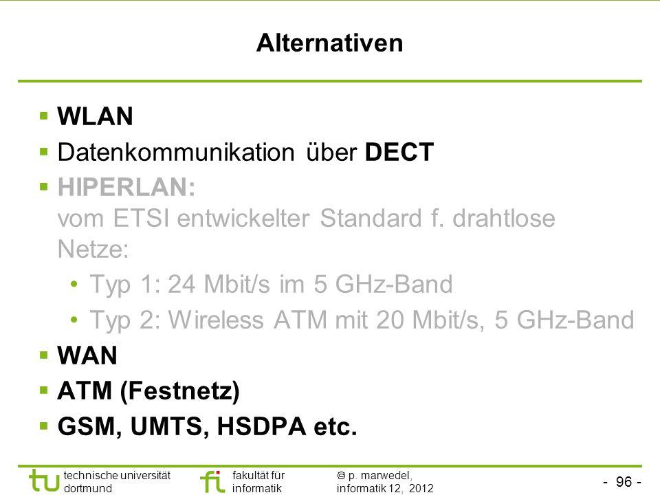 Alternativen WLAN. Datenkommunikation über DECT. HIPERLAN: vom ETSI entwickelter Standard f. drahtlose Netze: