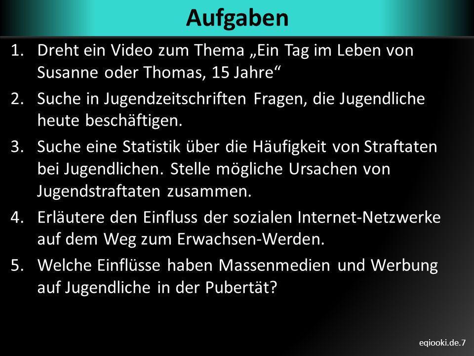 """Aufgaben Dreht ein Video zum Thema """"Ein Tag im Leben von Susanne oder Thomas, 15 Jahre"""