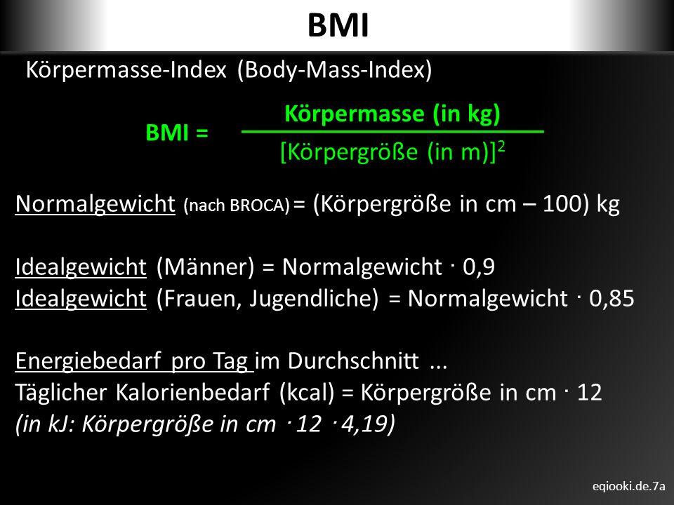 BMI BMI = Körpermasse (in kg) Körpermasse-Index (Body-Mass-Index)